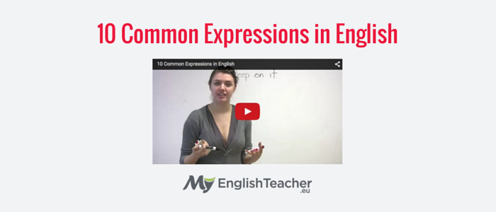 10 common expressions in English
