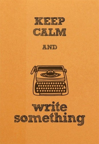 keep calm and write something