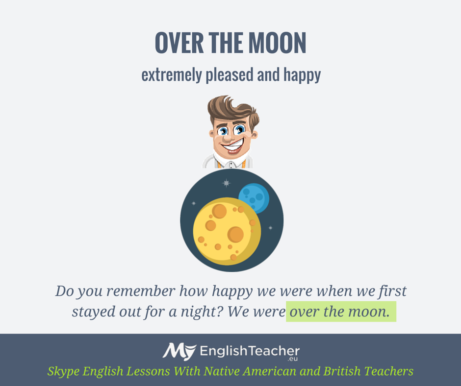 over the moon (idiom)