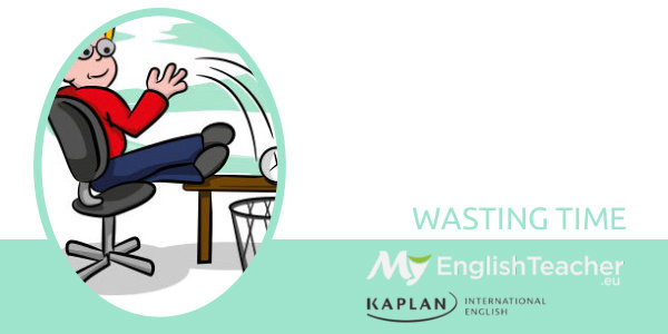wasting time idiom