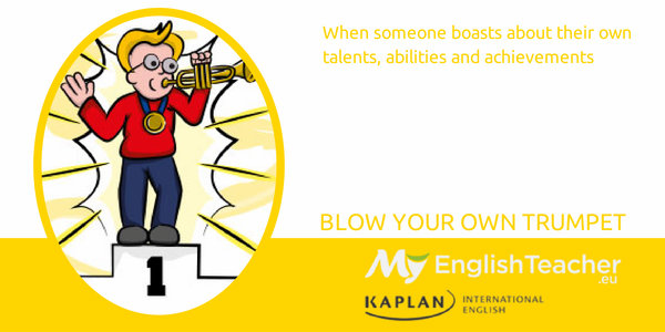 blow your own trumpet - music idioms