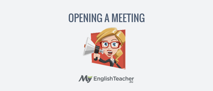 opening a meeting - business english phrases for meetings