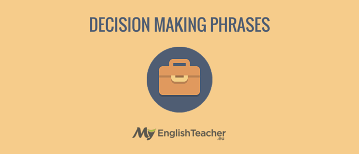 DECISION MAKING PHRASES