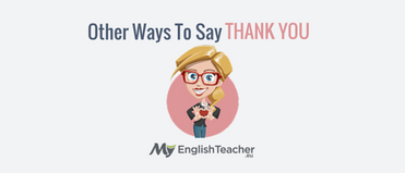 199 Phrases For Saying Thank You In Any Situation Myenglishteacher Eu
