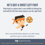 Idioms to put your foot in your mouth