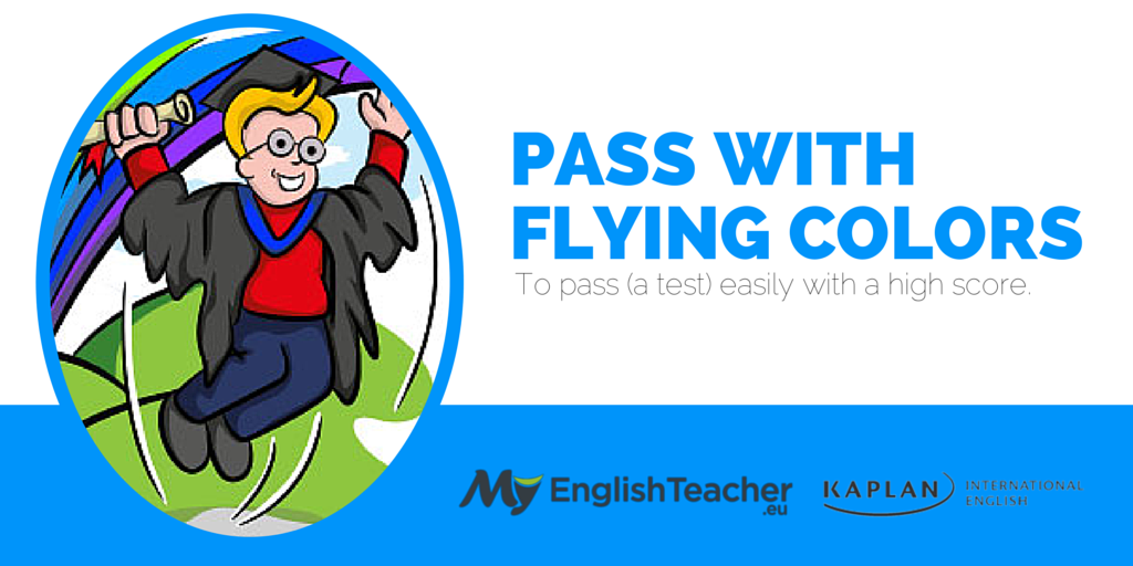 pass with flying colors english idiom
