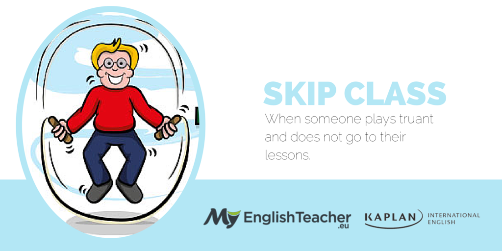 skip class english idiom