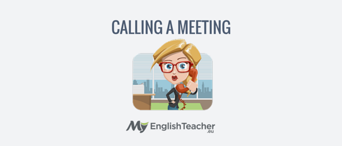 calling a meeting - phrases for a business meeting