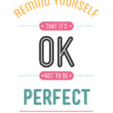 it's ok not to be perfect