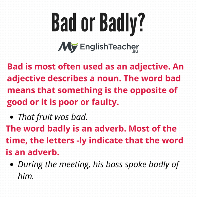 Bad or Badly