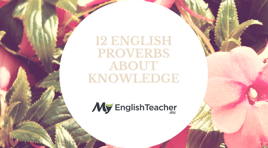 12 English Proverbs About Knowledge