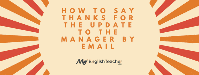 How to Say Thanks for the Update to the Manager by Email