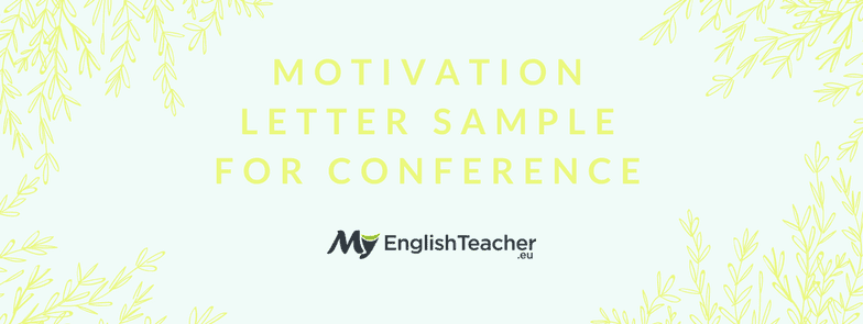 Motivation Letter Sample for Conference - MyEnglishTeacher.eu