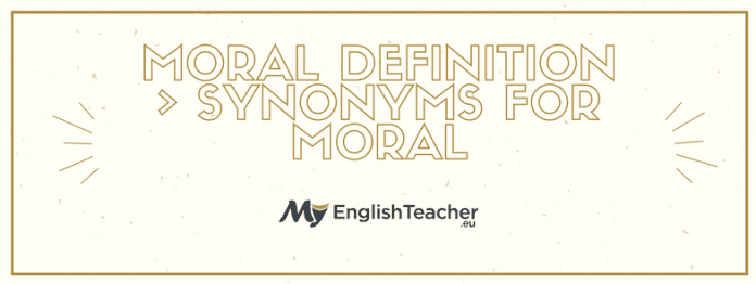 Moral Definition › Synonyms for Moral