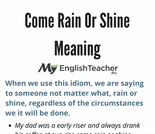 Come Rain Or Shine Meaning