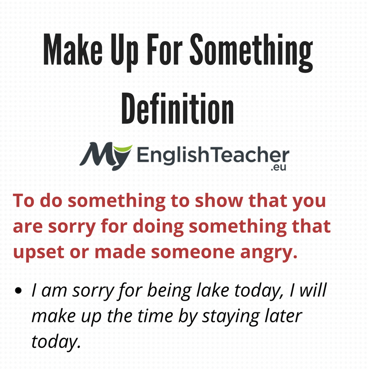 Make Up For Something Definition