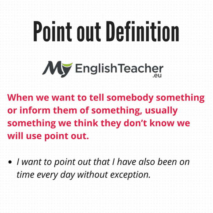 Point out Definition. Point out Synonyms: Point to, Draw ...