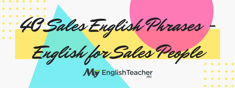 40 Sales English Phrases English For Sales People