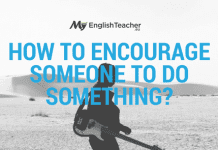 How to Encourage Someone to do something