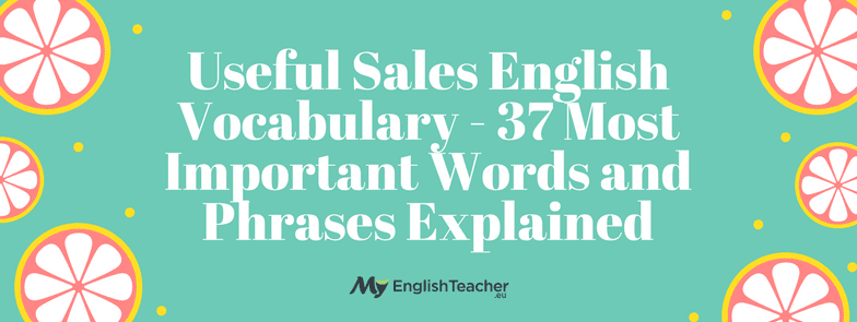 Formal and informal email phrases starting with greetings useful sales english vocabulary 37 most important words and phrases explained m4hsunfo