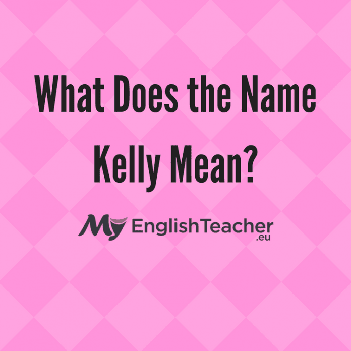 What Does the Name Kelly Mean