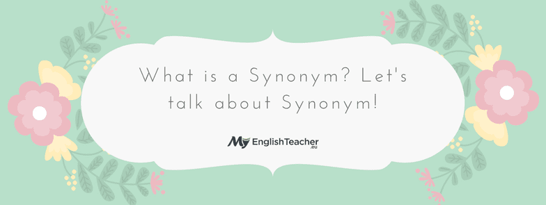 What is a synonym lets talk about synonym myenglishteacher blog what is a synonym lets talk about synonym m4hsunfo