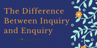 The Difference Between Inquiry and Enquiry