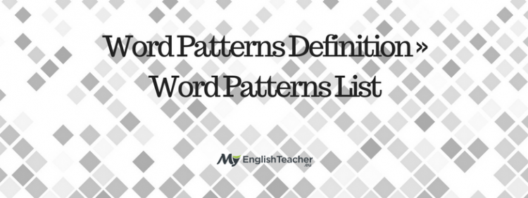 Word Patterns Definition ›› Word Patterns List MyEnglishTeachereu Simple Pattern Definition