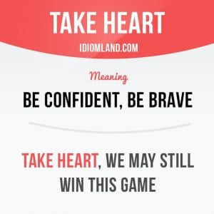 take heart meaning