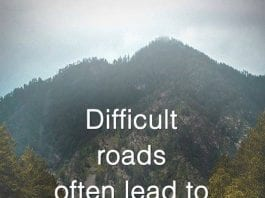 difficult road often lead to beautiful destinations