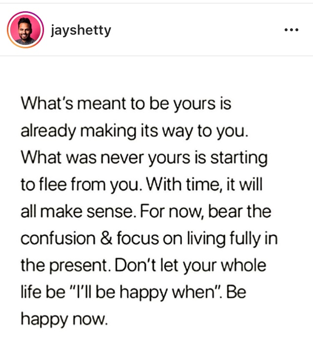what's meant to be yours is already making its way to you.be happy now