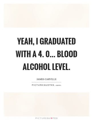 yeah-i-graduated-with-a-4-0-blood-alcohol-level