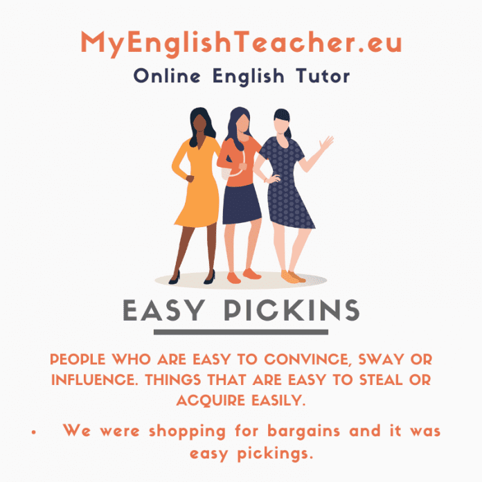 easy pickins meaning