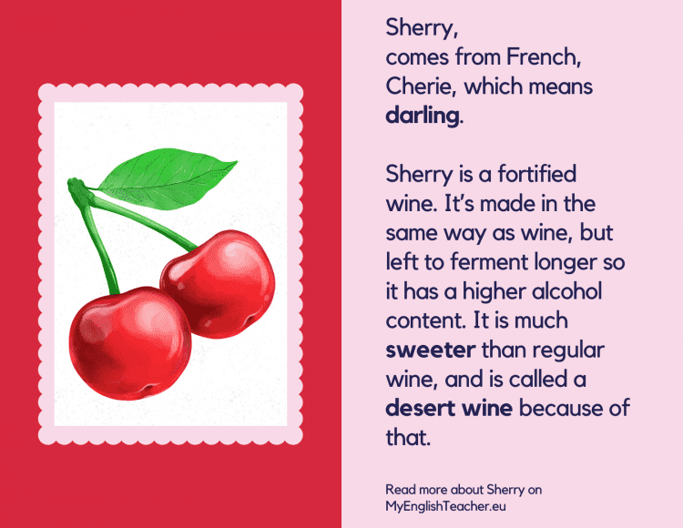 What does the name Sherry mean? Darling (comes from French)