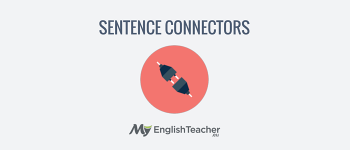 List of Sentence Connectors in English with Examples! 😃 (Transition