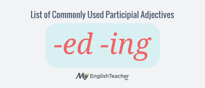 List of Commonly Used Participial Adjectives