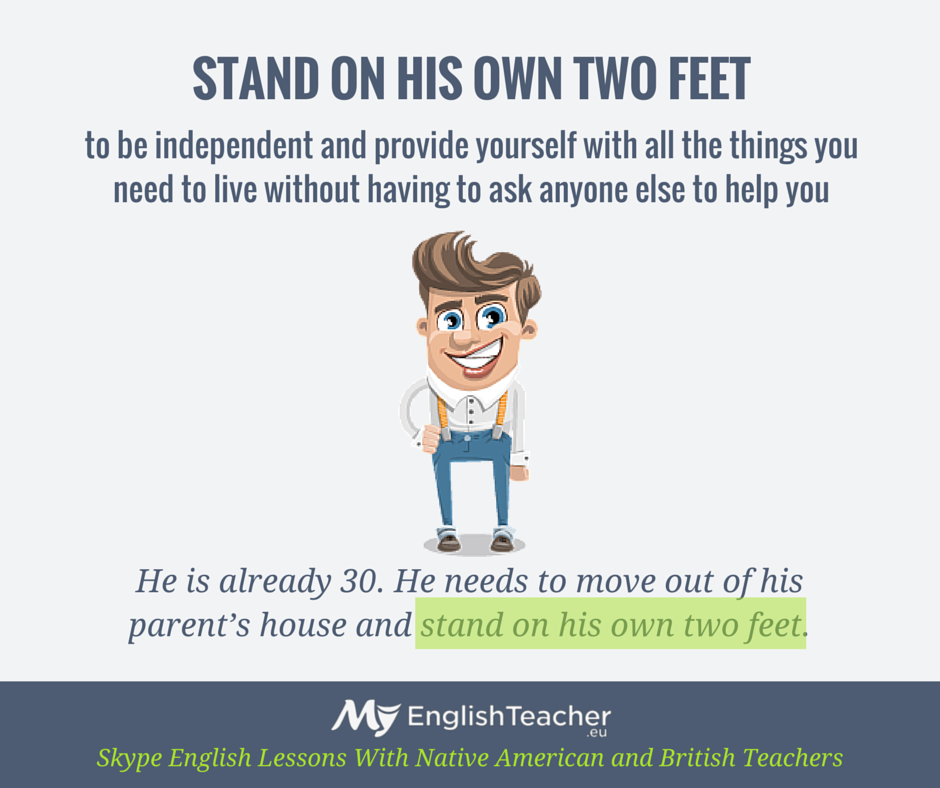 STAND ON HIS OWN TWO FEET
