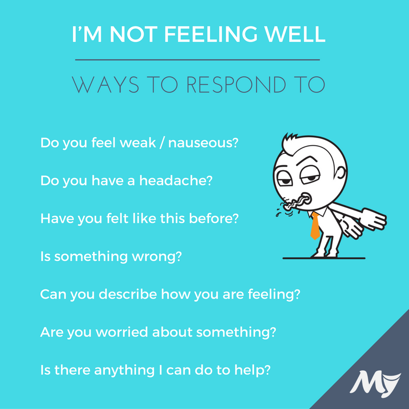 Please share some sentences to respond to im not feeling wellor how to respond to someone not feeling well altavistaventures Gallery